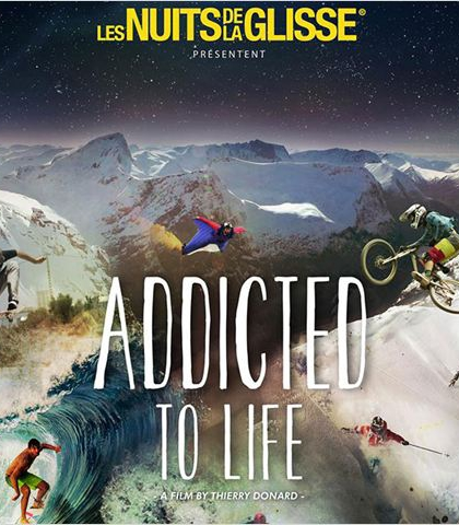 La Nuit de la glisse : Addicted to Life (2014)